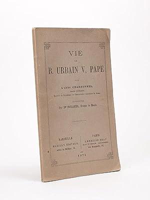 Vie du B. Urbain V, Pape.: CHARBONNEL, Abbé