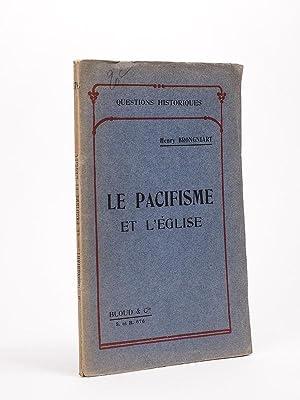 Le Pacifisme et l'Eglise.: BRONGNIART, Henry
