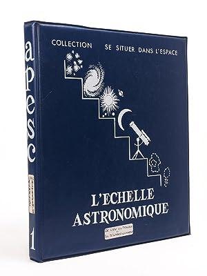 L'Echelle astronomique (Livret et Série de Diapositives).: ROBILLOT, J.-M. ; ...