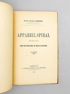 Appareil spiral applicable surtout pour les fractures de bras et de cuisse [ Livre dédicac&...