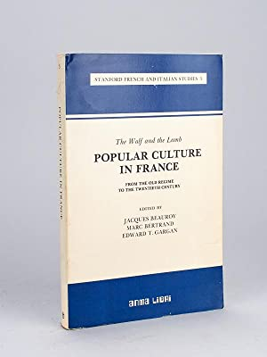 The Wolf and the Lamb. Popular Culture in France from the Old Regime to the Twentieth Century