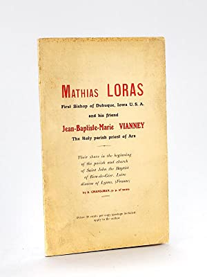 Mathias Loras first bishop of Dubuque, Iowa U.S.A. and his friend Jean-Baptiste-Marie Vianney The...