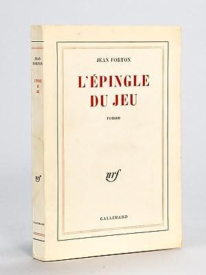L'Epingle du Jeu [ Livre dédicacé par: FORTON, Jean