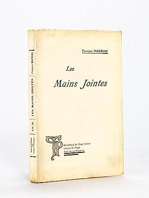 Les Mains Jointes [ Edition originale ]: MAURIAC, François