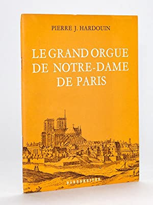 Le Grand Orgue de Notre-Dame de Paris