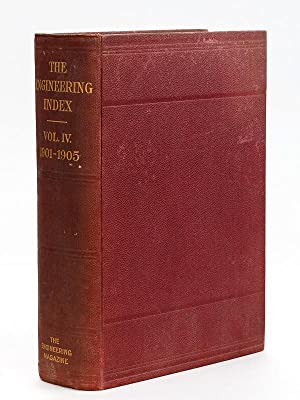 The Engineering Index. Vol. IV : Five Years. 1901-1905