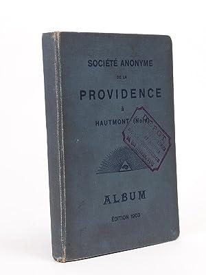 Société Anonyme des Forges de la Providence à Hautmont (Nord) - Album é...