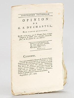 Opinion de G. S. Duchastel, sur cette question : Quelle est la peine que le Peuple Français ...