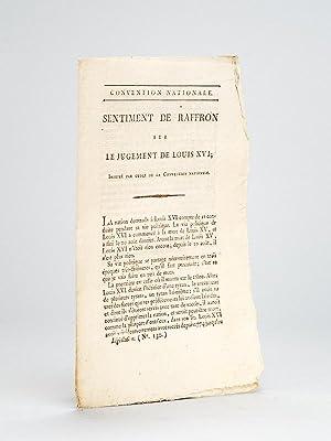 Sentiment de Raffron sur le Jugement de Louis XVI: RAFFRON