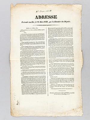 Adresse présentée au Roi, le 18 mars 1830, par la Chambre des Députés. ...