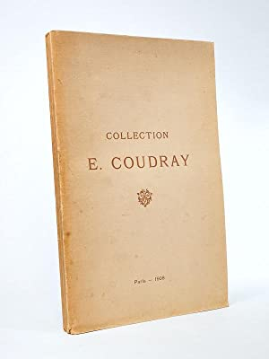 Collection de feu M. E. Coudray. Catalogue: Collectif ; LAIR-DUBREUIL