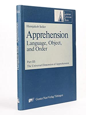 Apprehension, Language, Object and Order. Part III : The Universal Dimension of Apprehension. [ s...