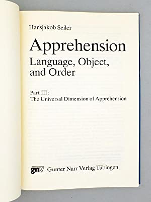 Apprehension, Language, Object and Order. Part III : The Universal Dimension of Apprehension. [ ...