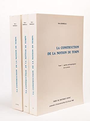 La construction de la notion de temps (3 Tomes - Complet) Tome 1 : Genèse anthropologique de la n...
