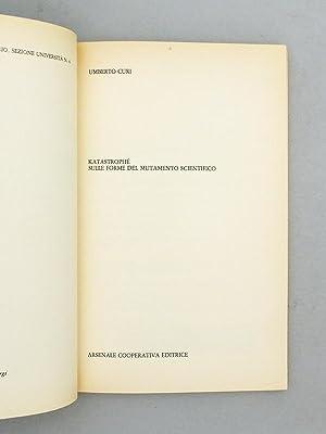 Katastrophè. Sulle forme del mutamento scientifico.: CURI, Umberto