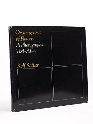 Organogenesis of Flowers. A photographic text-atlas. [ signed copy ]