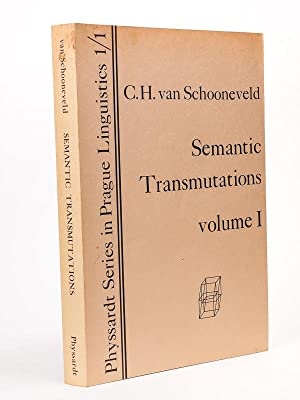 Semantic Transmutations. Prolegomena to a Calculus of Meaning. Volume I : The Cardinal Semantic ...