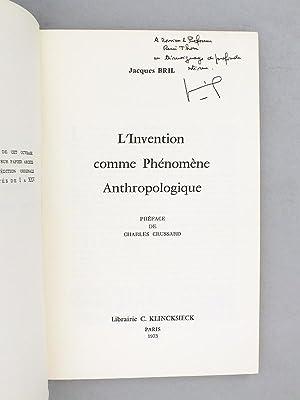 L'Invention comme Phénomène Anthropologique. [ exemplaire dédicacé...