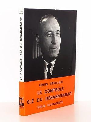 Le contrôle clé du désarmement. [ Livre dédicacé par l'...