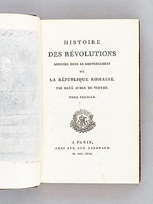 Histoire des Révolutions arrivées dans le Gouvernement de la République ...