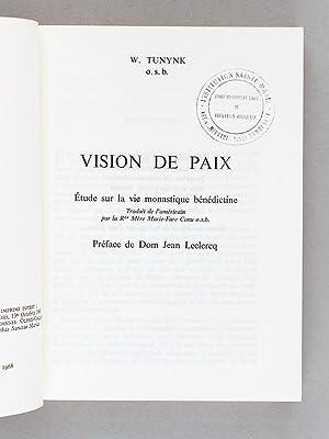 Vision de Paix. Etude sur la vie monastique bénédictine.: TUNINK, Wilfrid