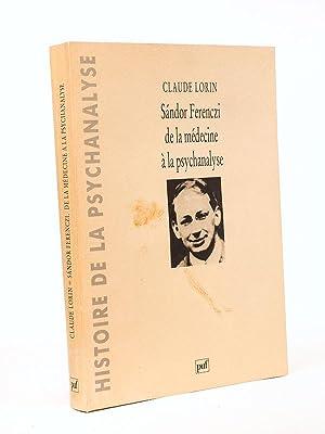 Sandor Ferenczi de la médecine à la psychanalyse. [ exemplaire dédicacé...