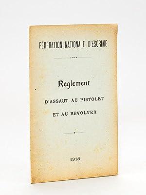 Règlement d'assaut au pistolet et au revolver.: FEDERATION NATIONALE D'ESCRIME ; ...