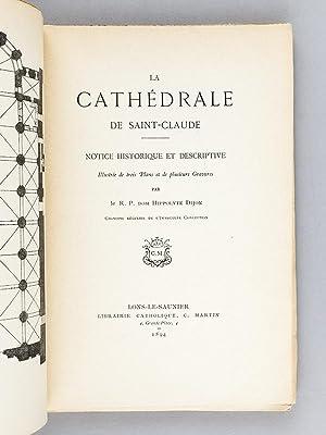 La Cathédrale de Saint-Claude. Notice historique et descriptive illustrée de trois ...
