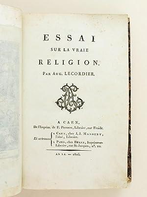 Essai sur la vraie religion.: LECORDIER, Auguste