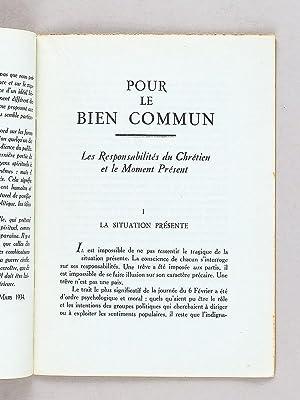 Pour le Bien Commun. Les Responsabilités du Chrétien et le Moment Présent.: ...