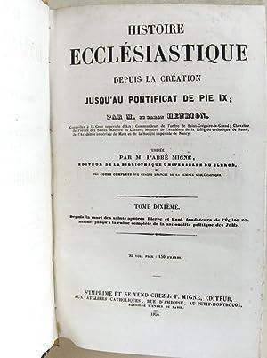 Histoire Ecclésiastique depuis la Création jusqu'au Pontificat de Pie IX. Tome ...