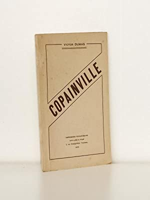 Copainville [ Livre dédicacé par l'auteur au Grand Maître du Grand Orient ...