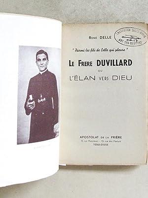 """Parmi les fils de Celle qui pleure"""". Le Frère Duvillard ou l'Élan vers Dieu..."""