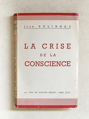 La crise de la conscience. [ Livre dédicacé par l'auteur ]: SOLINHAC, Jean
