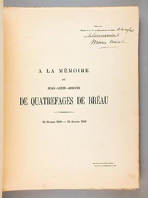 A la mémoire de Jean-Louis-Armand de Quatrefages de Bréau 10 février 1810 - 12...