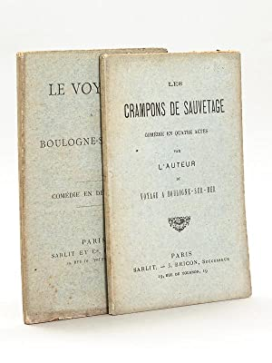 Le Voyage à Boulogne-sur-Mer. Comédie en deux actes. [ On joint :] Les Crampons de ...
