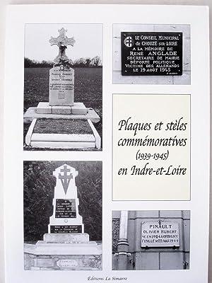 Plaques et stèles commémoratives (1939-1945) en Indre-et-Loire.: FELLRATH, Ingo ; ...