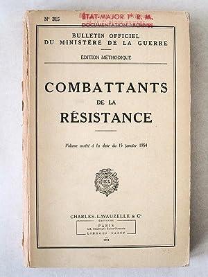 Bulletin Officiel du Ministère de la Guerre. Combattants de la Résistance. Volume arr...