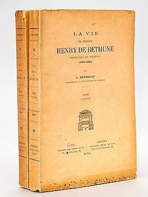 La vie de Messire Henry de Béthune, archevêque de Bordeaux (1604-1680). (2 Tomes - ...