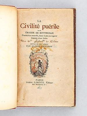 La Civilité Puérile. Traduction nouvelle, texte latin en regard, Précéd...