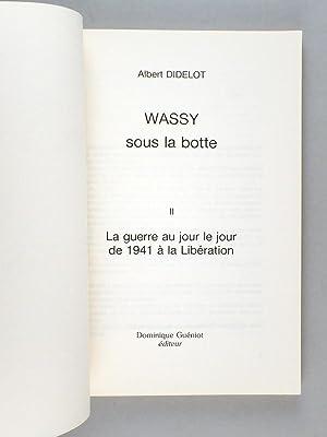 Wassy sous la botte.(2 Tomes - Complet) I : 1940 au jour le jour ; II : La guerre au jour le jour ...