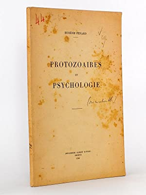 Protozoaires et Psychologie.: PENARD, Eugène