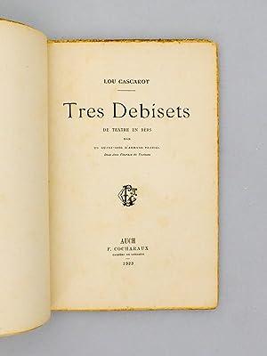 Tres Debisets. De Teatre en Bers dab un auant-dise d'Armand Praviel.: LOU CASCAROT ; PRAVIEL, ...