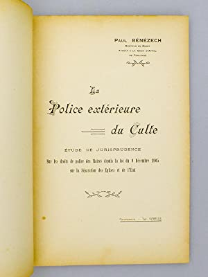 La Police extérieure du Culte. Etude de Jurisprudence sur les droits de police des Maires ...