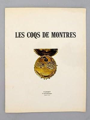 Les Coqs de Montre de la collection M. E. Coinon et modèles de Daniel Marot. 660 modè...