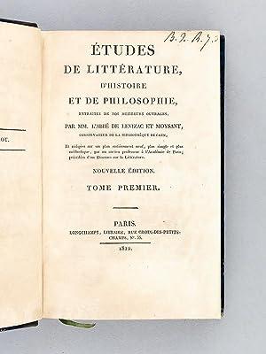 Etudes de littérature, d'Histoire et de Philosophie, extraites de nos meilleurs ...