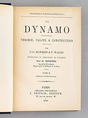 La Dynamo - Théorie, Calcul & Construction ( Tome II - Calculs et construction ): ...
