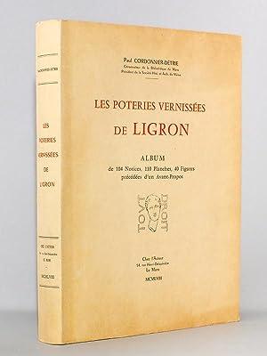 Les poteries vernissées de Ligron - Album de 104 notices, 110 planches, 40 figures pr&eacute...