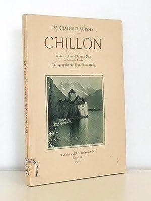 Chillon [ coll. Les châteaux suisses ]: NEF, Albert (texte