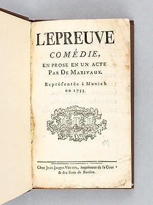L'Epreuve. Comédie, en prose en un acte par De Marivaux, représentée &...